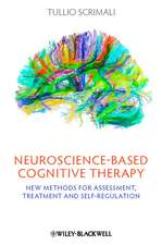 Neuroscience–based Cognitive Therapy: New Methods for Assessment, Treatment, and Self–Regulation