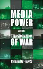 Media Power and The Transformation of War
