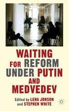 Waiting For Reform Under Putin and Medvedev