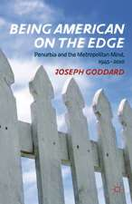 Being American on the Edge: Penurbia and the Metropolitan Mind, 1945-2010
