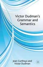 Victor Dudman's Grammar and Semantics