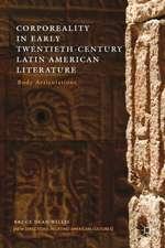 Corporeality in Early Twentieth-Century Latin American Literature: Body Articulations