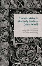 Christianities in the Early Modern Celtic World
