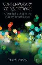 Contemporary Crisis Fictions: Affect and Ethics in the Modern British Novel