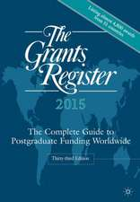 The Grants Register 2015: The Complete Guide to Postgraduate Funding Worldwide