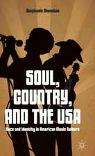 Soul, Country, and the USA: Race and Identity in American Music Culture