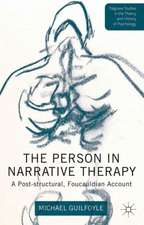 The Person in Narrative Therapy: A Post-structural, Foucauldian Account