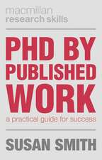 PhD by Published Work: A Practical Guide for Success