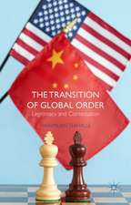 The Transition of Global Order: Legitimacy and Contestation