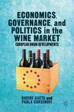 Economics, Governance, and Politics in the Wine Market: European Union Developments
