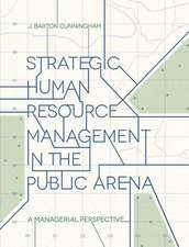 Strategic Human Resource Management in the Public Arena: A Managerial Perspective