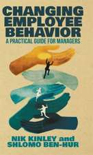 Changing Employee Behavior: A Practical Guide for Managers