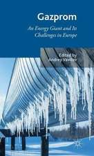 Gazprom: An Energy Giant and Its Challenges in Europe