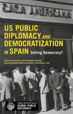 US Public Diplomacy and Democratization in Spain: Selling Democracy?