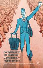 Borderities and the Politics of Contemporary Mobile Borders