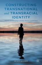 Constructing Transnational and Transracial Identity: Adoption and Belonging in Sweden, Norway, and Denmark