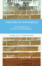Theatres of Immanence: Deleuze and the Ethics of Performance