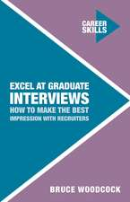 Excel at Graduate Interviews: How to Make the Best Impression with Recruiters