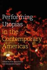 Performing Utopias in the Contemporary Americas
