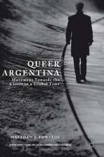 Queer Argentina: Movement Towards the Closet in a Global Time