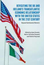 Revisiting the UK and Ireland's Transatlantic Economic Relationship with the United States in the 21st Century: Beyond Sentimental Rhetoric