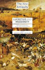 Lucretius and Modernity: Epicurean Encounters Across Time and Disciplines