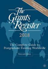 The Grants Register 2018: The Complete Guide to Postgraduate Funding Worldwide