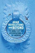 Arab Revolutions and Beyond: The Middle East and Reverberations in the Americas