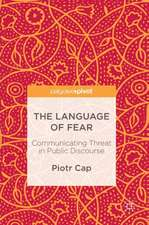 The Language of Fear: Communicating Threat in Public Discourse