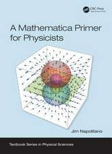 Mathematica Primer for Physicists
