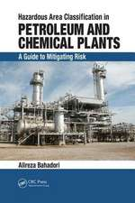 Hazardous Area Classification in Petroleum and Chemical Plants