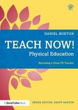 Burton, D: Teach Now! Physical Education