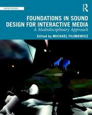 Filimowicz, M: Foundations in Sound Design for Interactive M