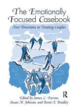 Emotionally Focused Casebook: New Directions in Treating Couples