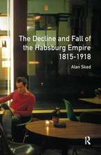 Decline and Fall of the Habsburg Empire, 1815-1918