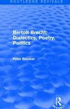 : Bertolt Brecht: Dialectics, Poetry, Politics (1988)