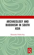 ARCHAEOLOGY AND BUDDHISM IN SOUTH A