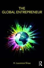 Shaw, H: The Global Entrepreneur