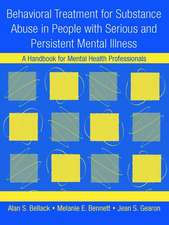 Behavioral Treatment for Substance Abuse in People with Serious and Persistent Mental Illness