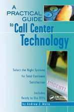 Practical Guide to Call Center Technology