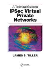 Technical Guide to IPSec Virtual Private Networks