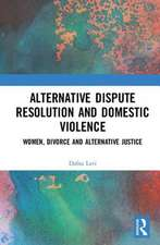 Lavi, D: Alternative Dispute Resolution and Domestic Violenc