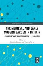 The Medieval and Early Modern Garden in Britain