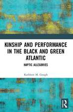 Kinship and Performance in the Black and Green Atlantic
