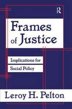 FRAMES OF JUSTICE IMPLICATIONS FOR