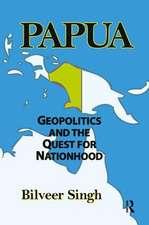 PAPUA GEOPOLITICS AND THE QUEST FO