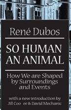 So Human an Animal