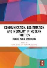 Communication, Legitimation and Morality in Modern Politics