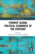 Feminist Global Political Economies of the Everyday