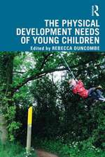 Physical Development Needs of Young Children